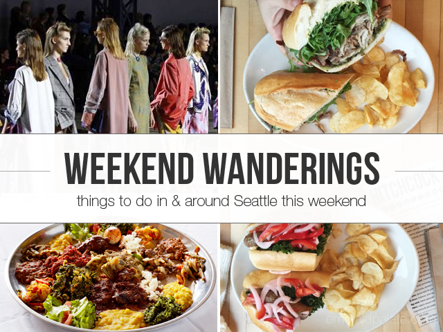 Weekend Wanderings: Things to Eat and See in Seattle March 25-27